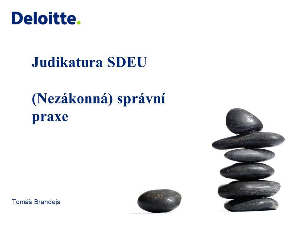 Judikatura SDEU (Nezákonná) správní praxe