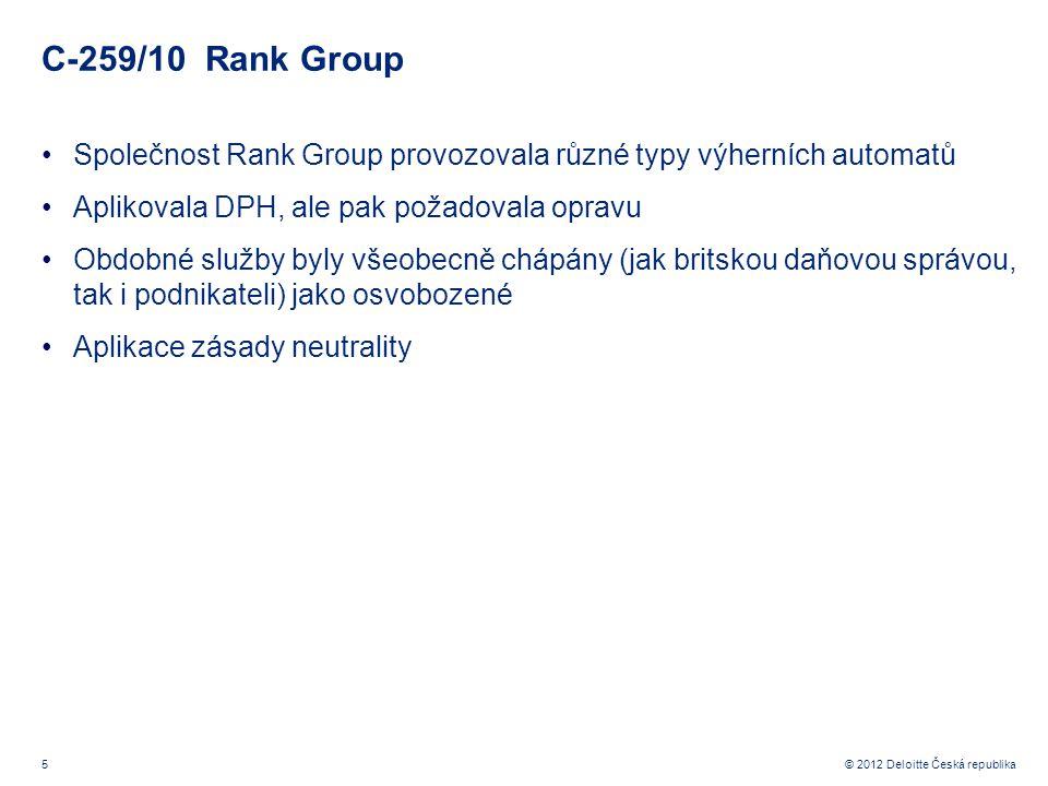 C-259/10 Rank Group Společnost Rank Group provozovala různé typy výherních automatů. Aplikovala DPH, ale pak požadovala opravu.