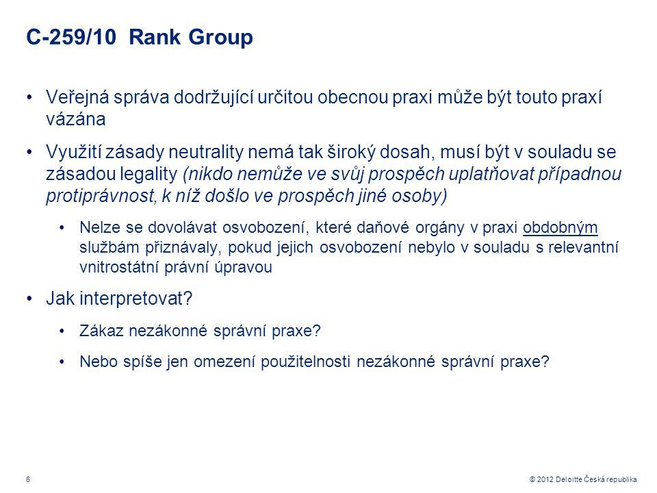 C-259/10 Rank Group Veřejná správa dodržující určitou obecnou praxi může být touto praxí vázána.