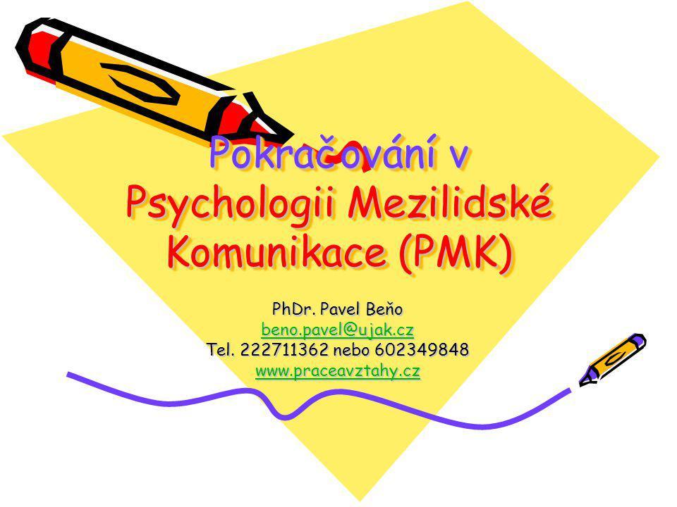 Pokračování v Psychologii Mezilidské Komunikace (PMK)