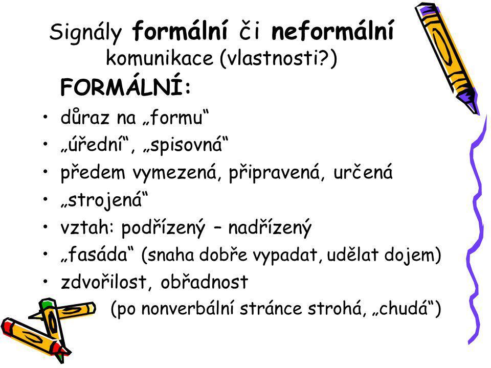Signály formální či neformální komunikace (vlastnosti )