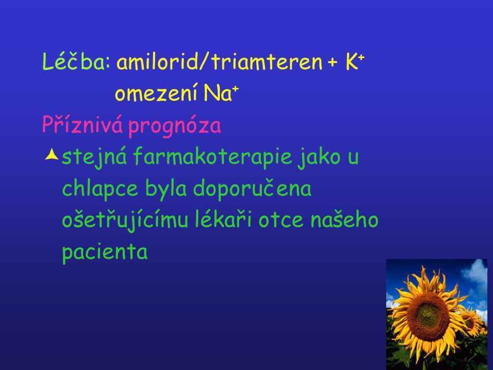 Léčba: amilorid/triamteren + K+