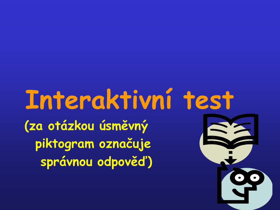 Interaktivní test (za otázkou úsměvný piktogram označuje