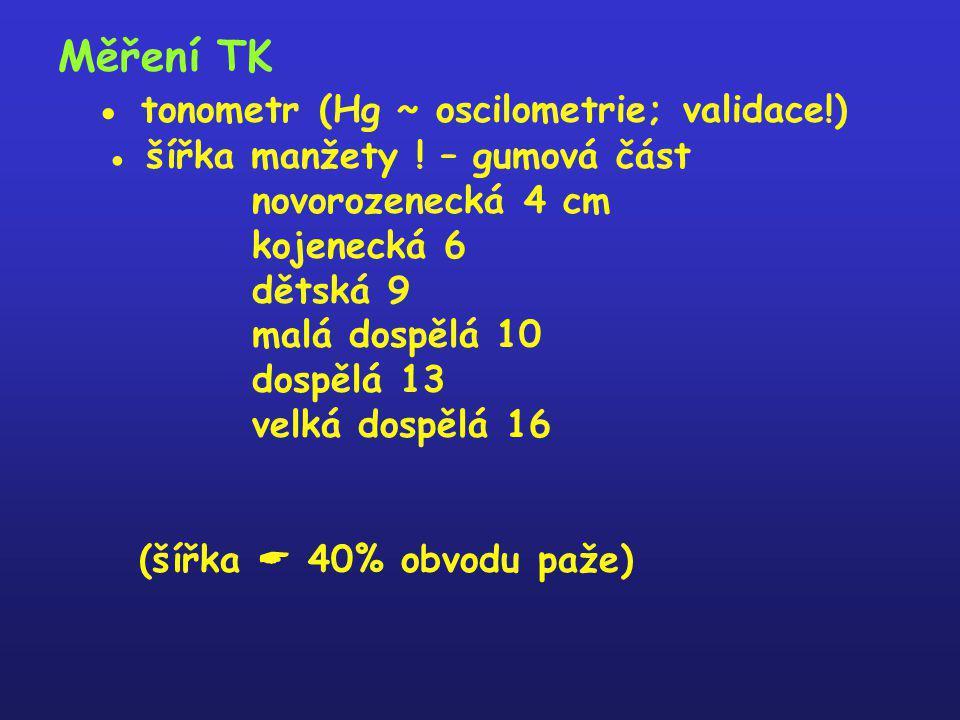 Měření TK ● tonometr (Hg ~ oscilometrie; validace. ) ● šířka manžety