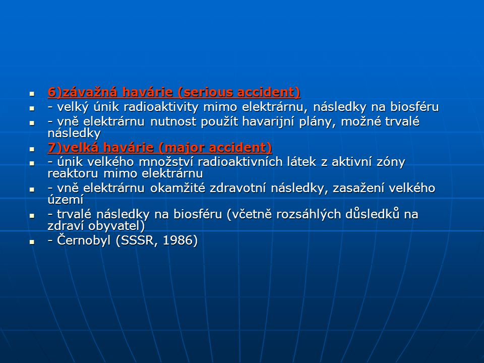 6)závažná havárie (serious accident)