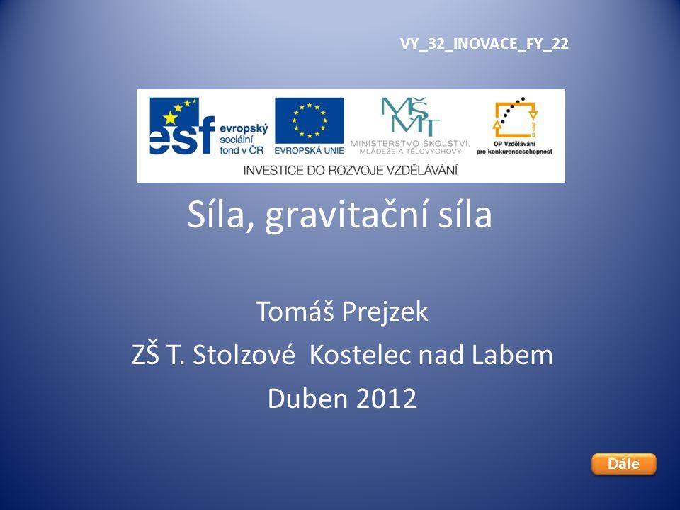 Tomáš Prejzek ZŠ T. Stolzové Kostelec nad Labem Duben 2012