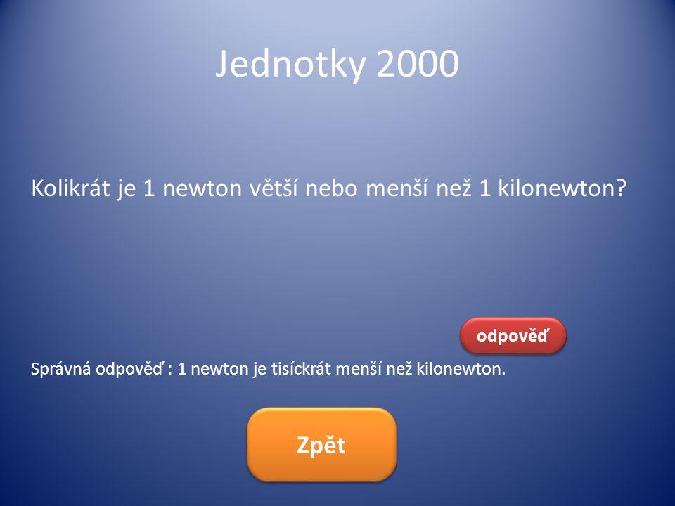 Jednotky 2000 Kolikrát je 1 newton větší nebo menší než 1 kilonewton