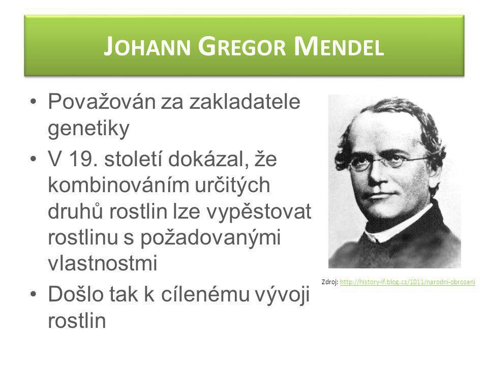 Johann Gregor Mendel Považován za zakladatele genetiky