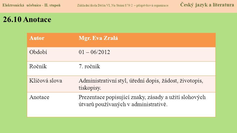26.10 Anotace Autor Mgr. Eva Zralá Období 01 – 06/2012 Ročník