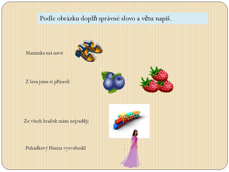 Podle obrázku doplň správné slovo a větu napiš.