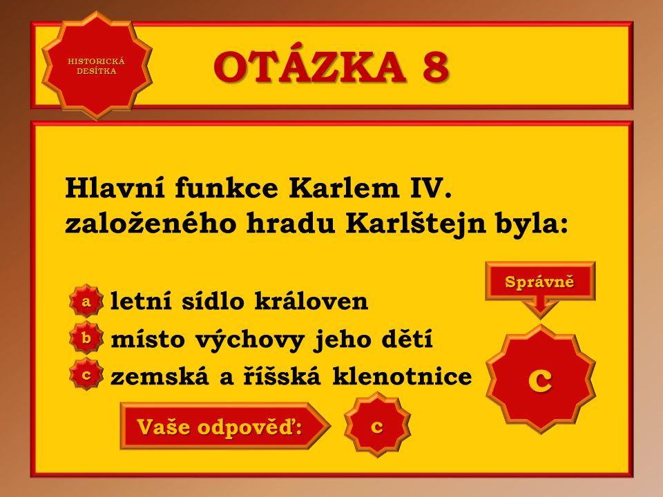 OTÁZKA 8 c Hlavní funkce Karlem IV. založeného hradu Karlštejn byla: