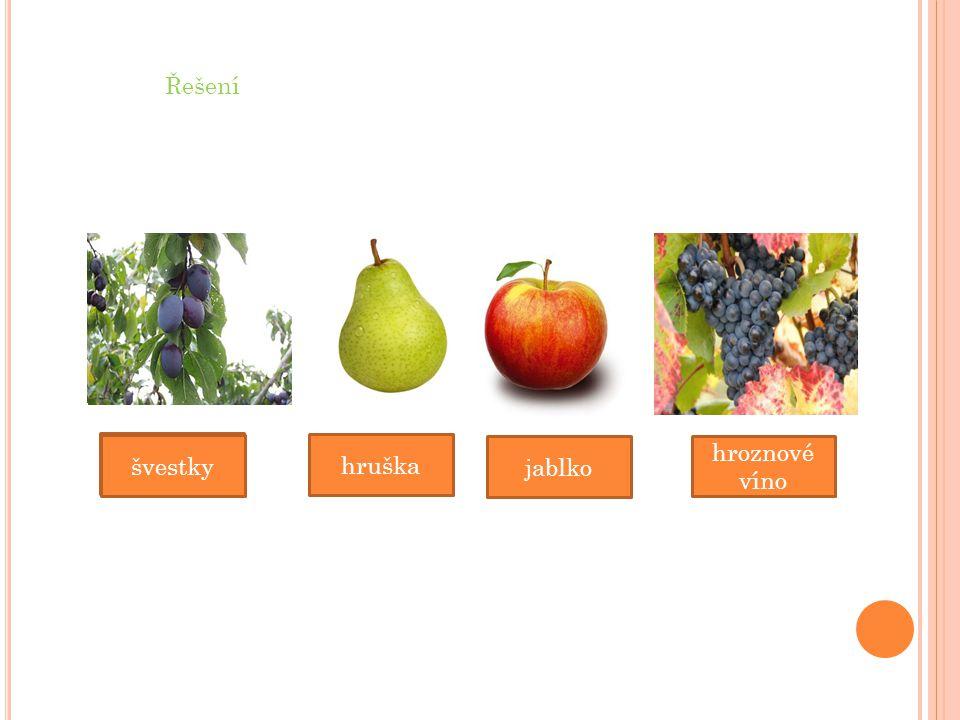 Řešení švestky švestky hruška jablko hroznové víno