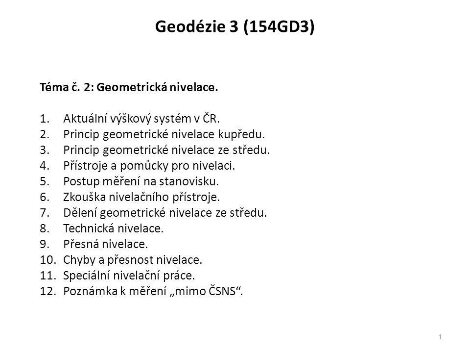 Geodézie 3 (154GD3) Téma č. 2: Geometrická nivelace.