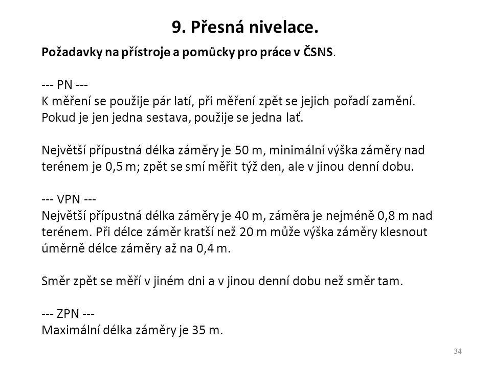 9. Přesná nivelace. Požadavky na přístroje a pomůcky pro práce v ČSNS.