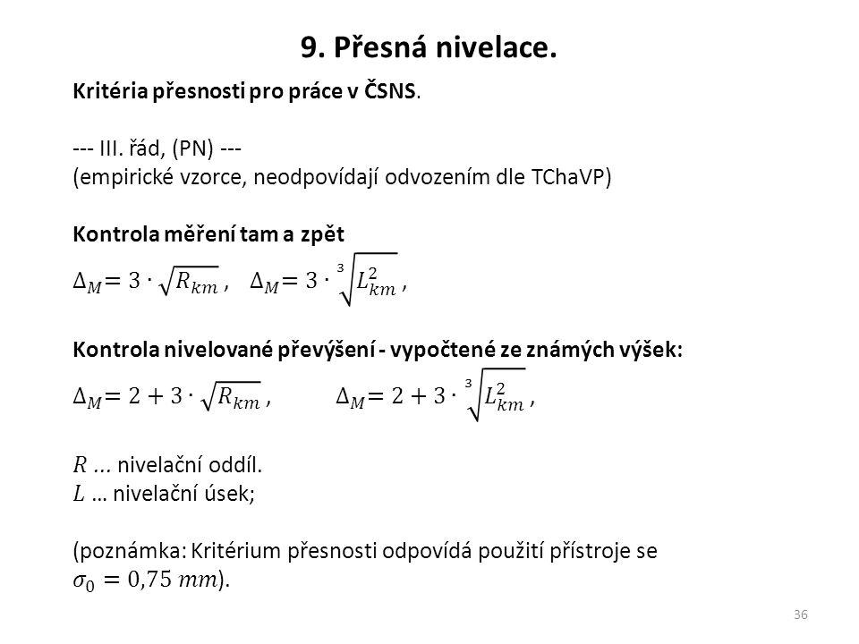 9. Přesná nivelace. Kritéria přesnosti pro práce v ČSNS.