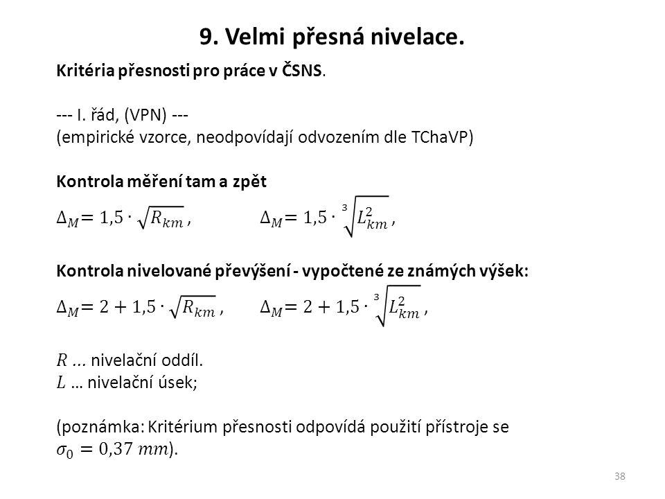 9. Velmi přesná nivelace. Kritéria přesnosti pro práce v ČSNS.
