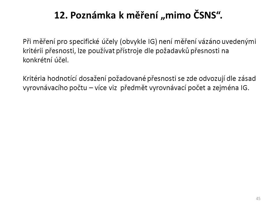 """12. Poznámka k měření """"mimo ČSNS ."""