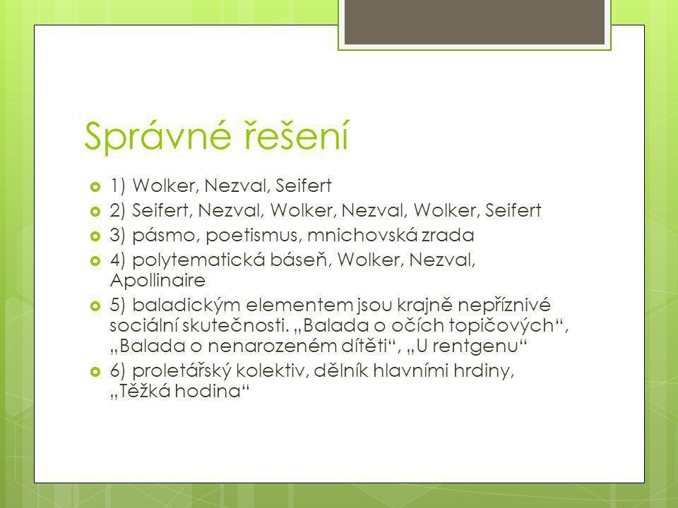 Správné řešení 1) Wolker, Nezval, Seifert