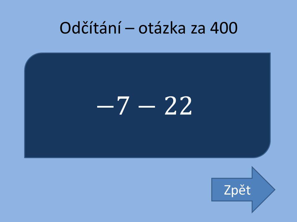 Odčítání – otázka za 400 −7−22 Zpět