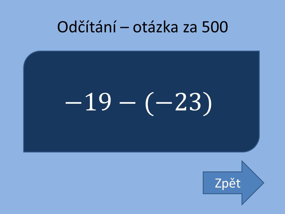 Odčítání – otázka za 500 −19−(−23) Zpět