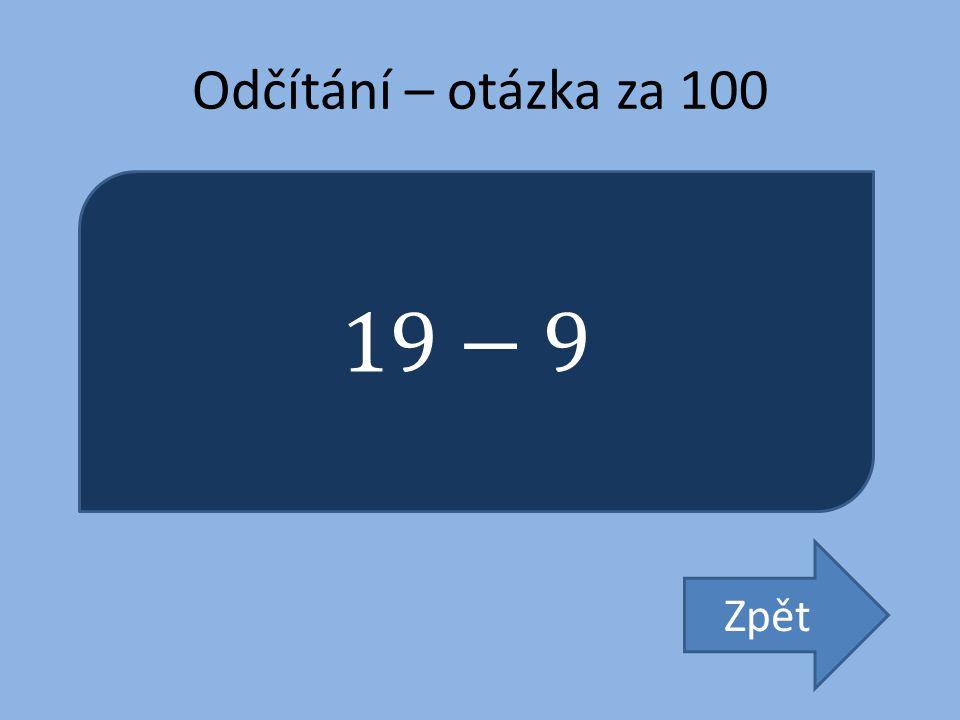 Odčítání – otázka za 100 19−9 Zpět