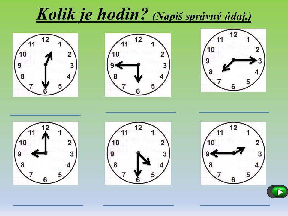 Kolik je hodin (Napiš správný údaj.)