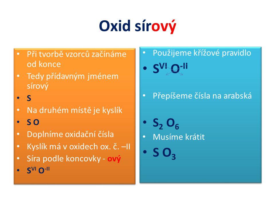 Oxid sírový SVI O-II S O3 S2 O6 Použijeme křížové pravidlo