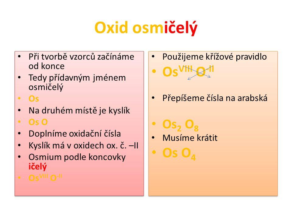 Oxid osmičelý OsVIII O-II Os O4 Os2 O8
