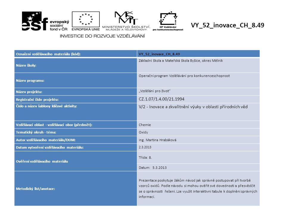 VY_52_inovace_CH_8.49 Označení vzdělávacího materiálu (kód): VY_52_inovace_CH_8.49. Název školy: