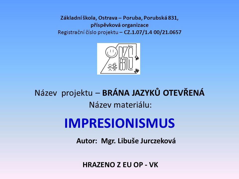 IMPRESIONISMUS Název projektu – BRÁNA JAZYKŮ OTEVŘENÁ Název materiálu: