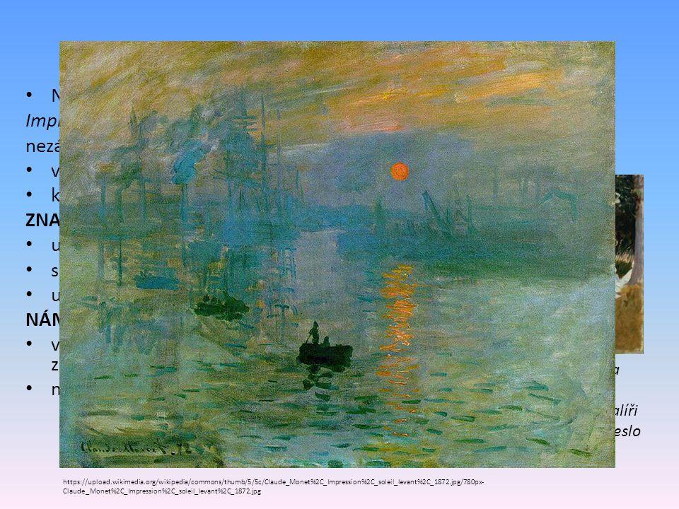 Vznik a znaky Název podle obrazu Clauda Moneta –