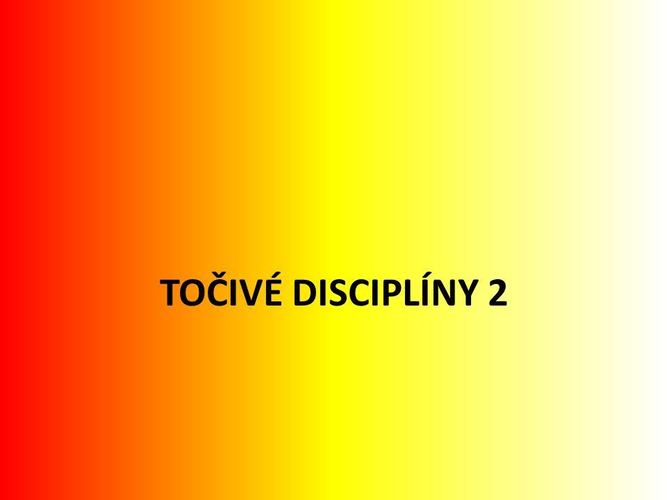TOČIVÉ DISCIPLÍNY 2