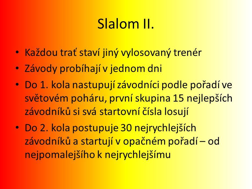 Slalom II. Každou trať staví jiný vylosovaný trenér