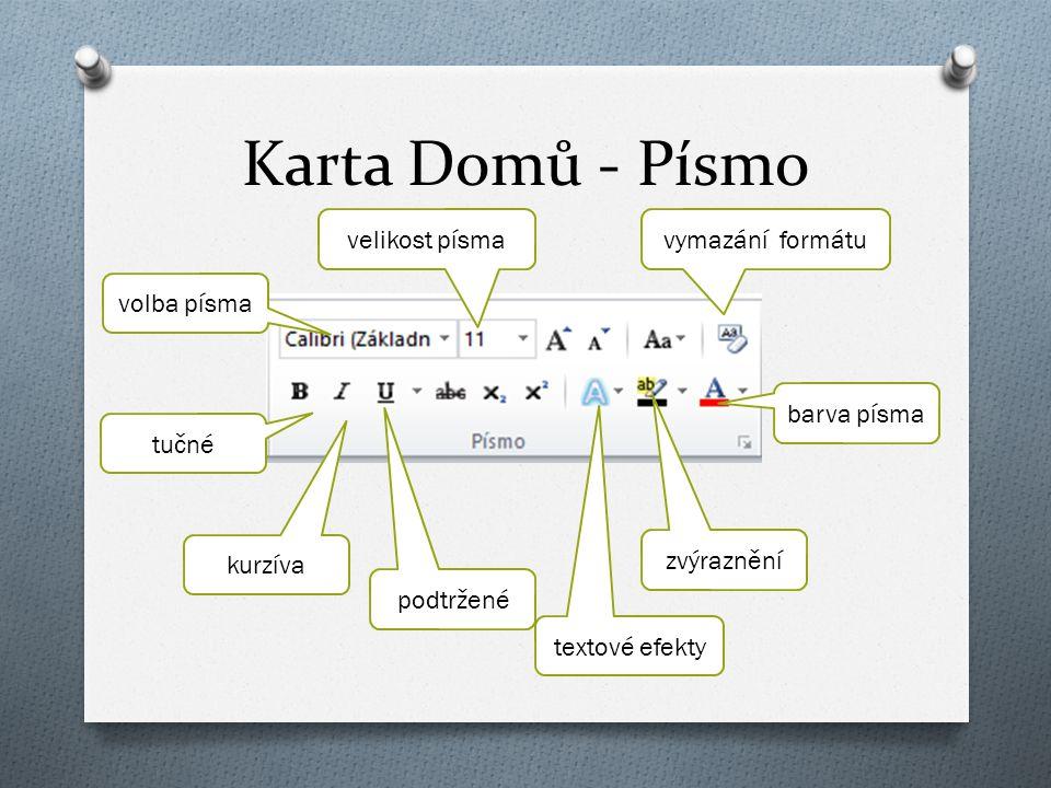 Karta Domů - Písmo velikost písma vymazání formátu volba písma
