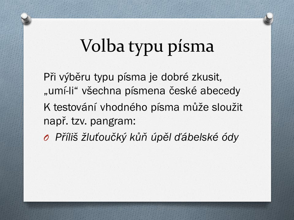 """Volba typu písma Při výběru typu písma je dobré zkusit, """"umí-li všechna písmena české abecedy."""