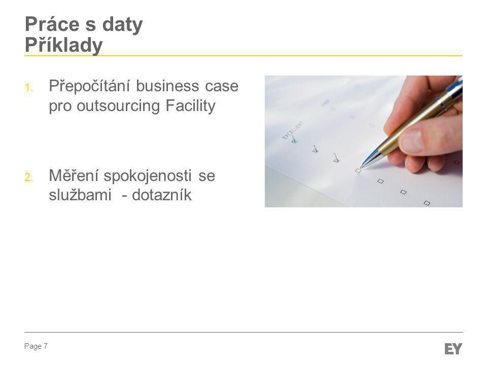 Práce s daty Příklady Přepočítání business case pro outsourcing Facility.