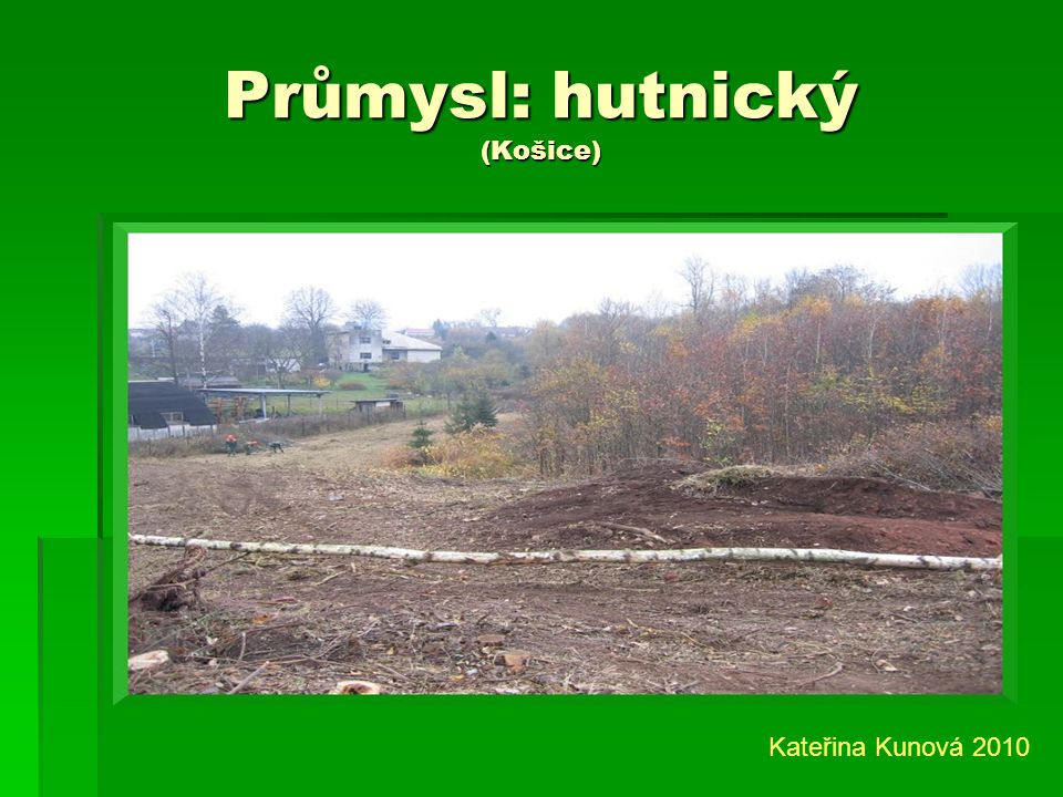 Průmysl: hutnický (Košice)