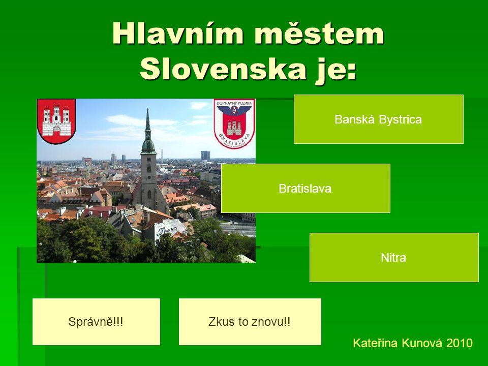 Hlavním městem Slovenska je: