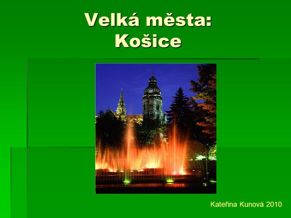 Velká města: Košice Kateřina Kunová 2010