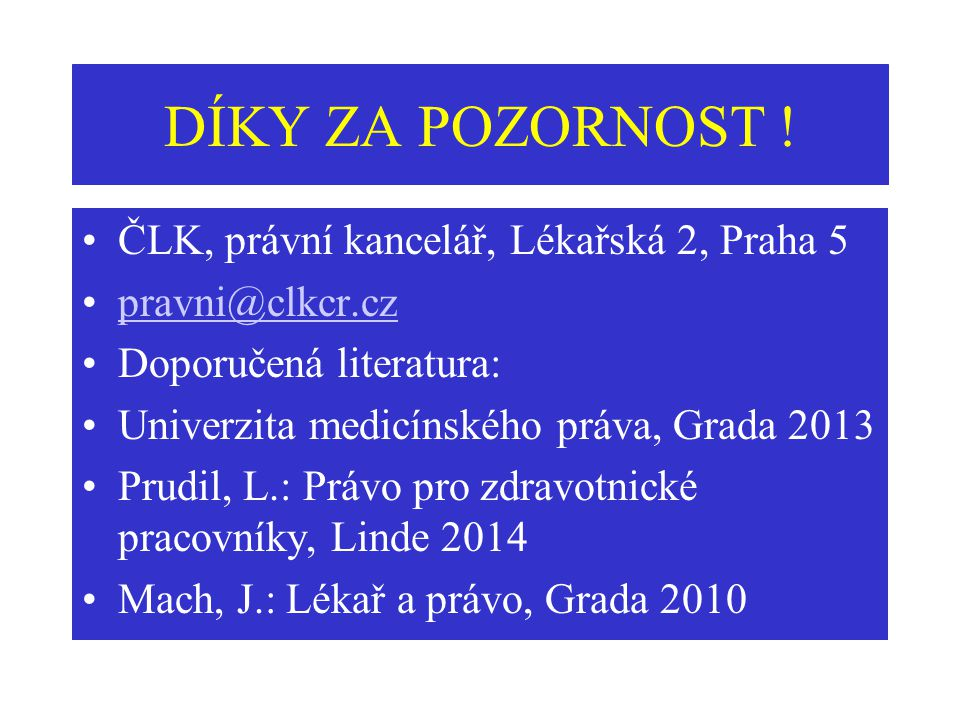 DÍKY ZA POZORNOST ! ČLK, právní kancelář, Lékařská 2, Praha 5