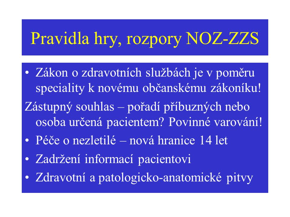 Pravidla hry, rozpory NOZ-ZZS