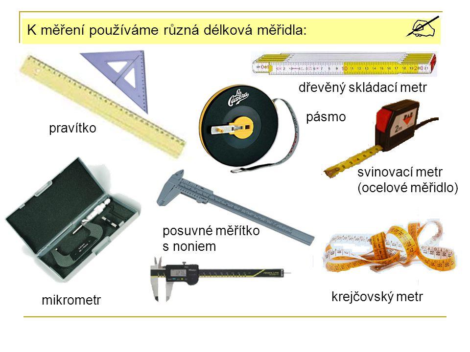 K měření používáme různá délková měřidla: