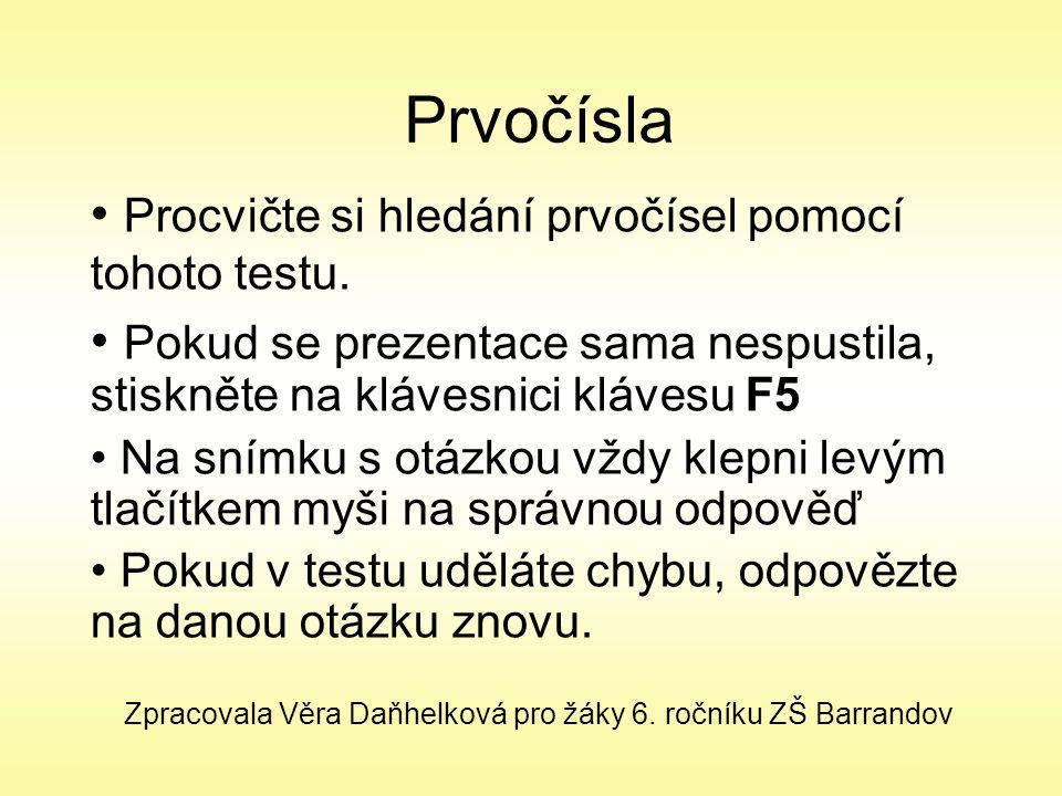 Prvočísla Procvičte si hledání prvočísel pomocí tohoto testu.