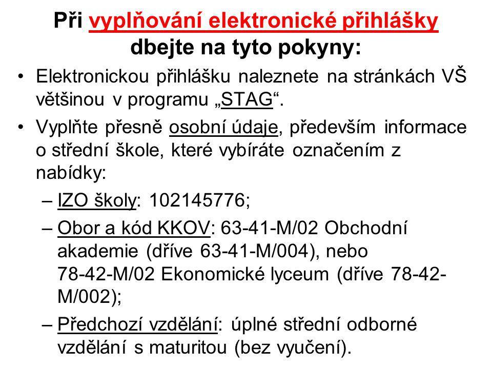 Při vyplňování elektronické přihlášky dbejte na tyto pokyny: