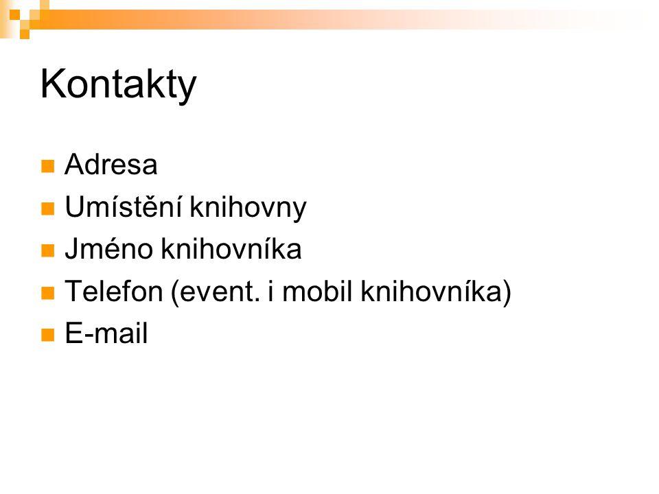 Kontakty Adresa Umístění knihovny Jméno knihovníka