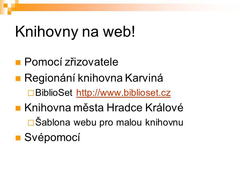 Knihovny na web! Pomocí zřizovatele Regionání knihovna Karviná