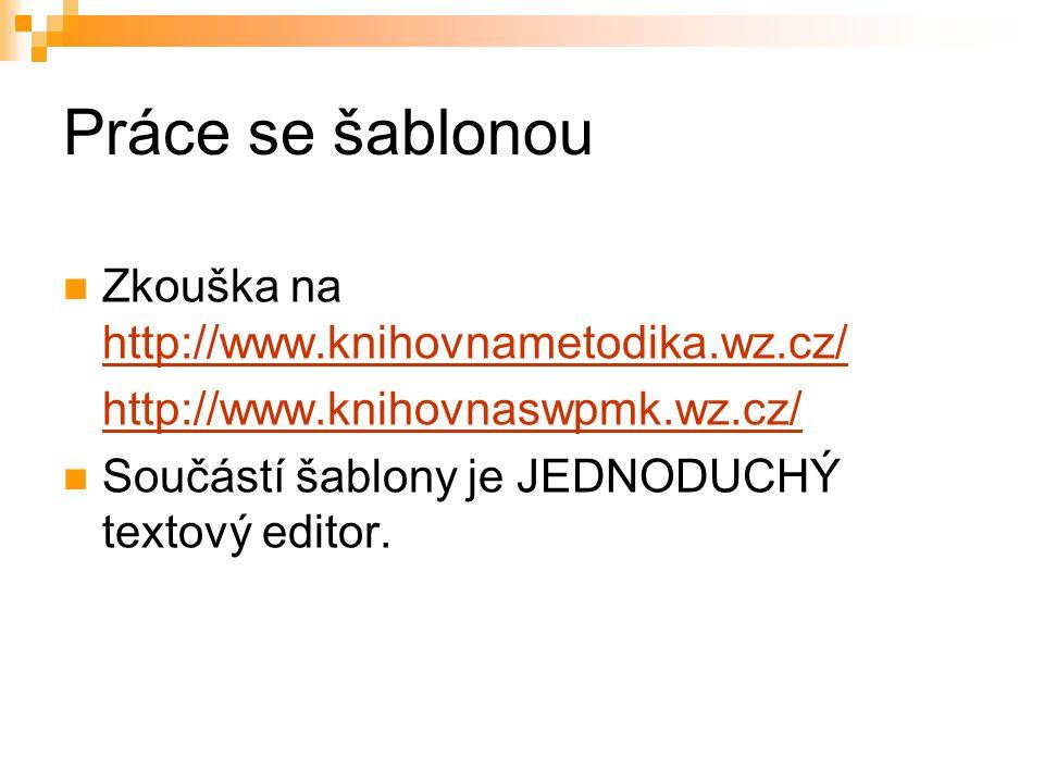 Práce se šablonou Zkouška na http://www.knihovnametodika.wz.cz/