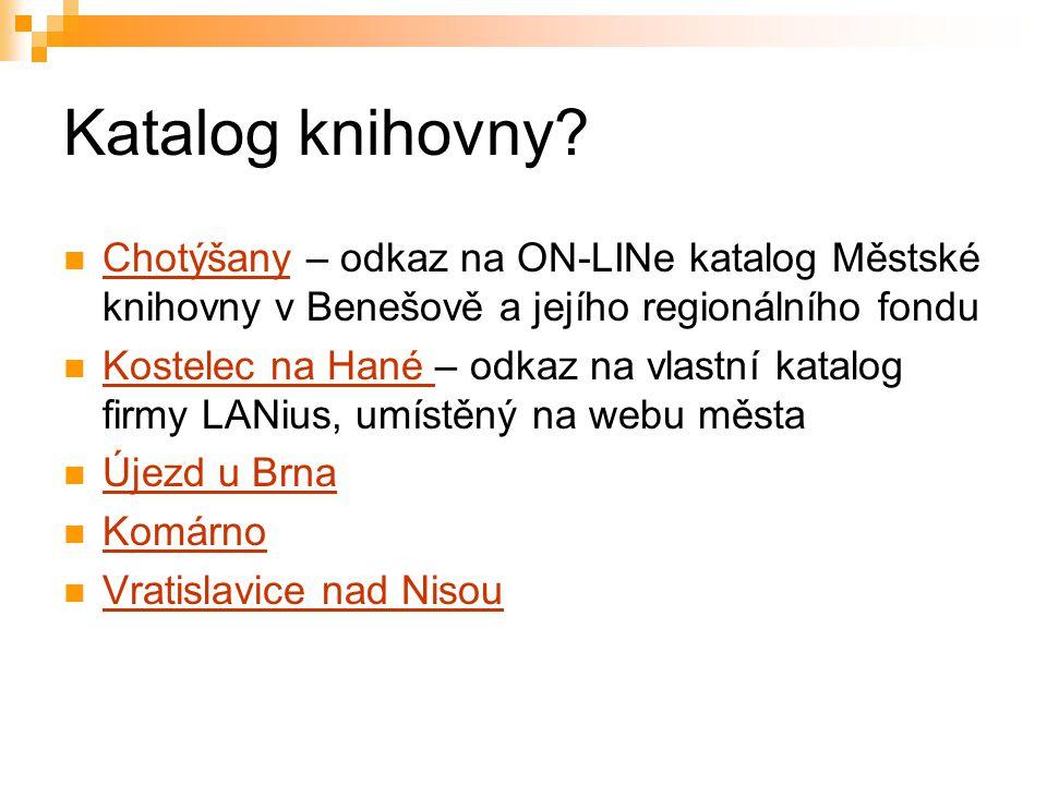 Katalog knihovny Chotýšany – odkaz na ON-LINe katalog Městské knihovny v Benešově a jejího regionálního fondu.