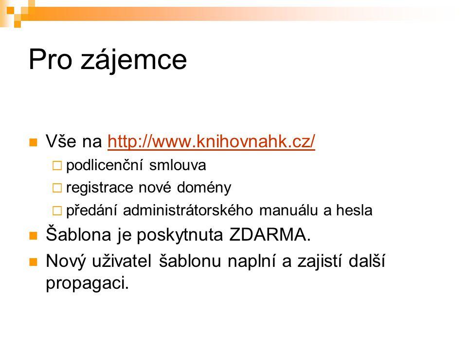 Pro zájemce Vše na http://www.knihovnahk.cz/