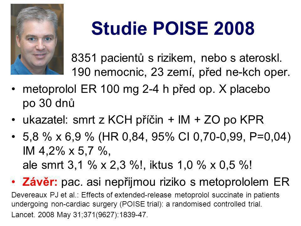 Studie POISE 2008 8351 pacientů s rizikem, nebo s ateroskl. 190 nemocnic, 23 zemí, před ne-kch oper.
